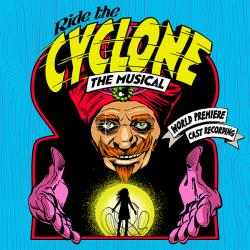 Digital Download of 'RIDE THE CYCLONE' - World Premiere Cast Recording from Ghostlight Records!