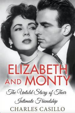 Review: Charles Casillo's 'Elizabeth and Monty: The Untold Story of Their Intimate Friendship' a Heart-wrenching Triumph